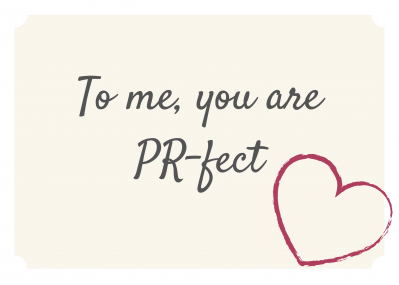 Copy of To me you are PR-fect